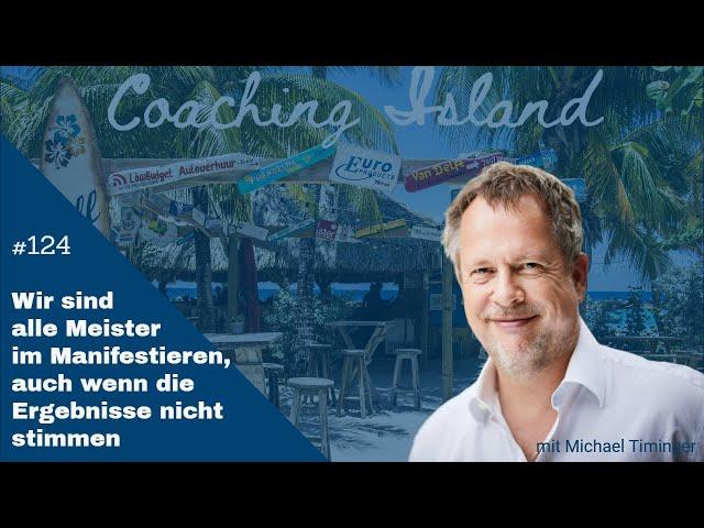 Coaching Island #124: Wir sind alle Meister im Manifestieren