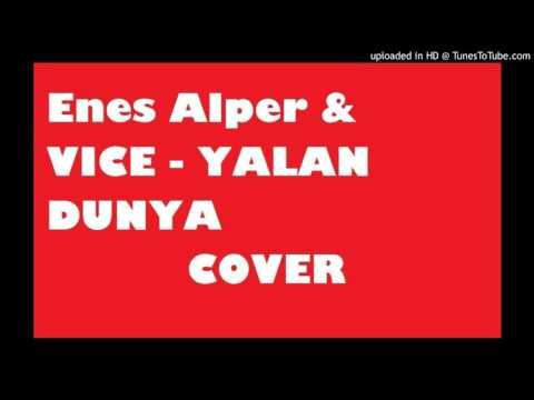 ENES ALPER & VICE - YALAN DÜNYA COVER