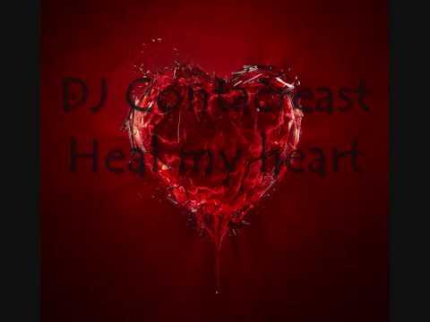 DJ Contacreast - Heal my heart
