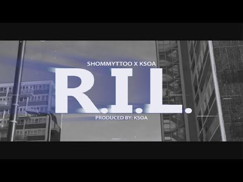 Shommytto x Ksoa - R.I.L. (VIDEO)