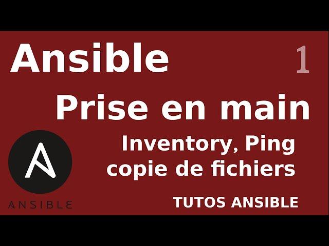 ANSIBLE - 1. DEBUTER : INVENTORY, PING ET COPIE DE FICHIERS