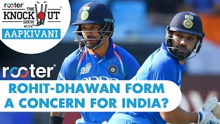 #CWC2019: Is ROHIT-DHAWAN form a CONCERN? 'Rooter' presents THE KNOCKOUT SHOW with #AapKiVani