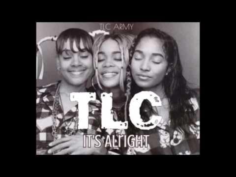 TLC - It's Alright (Unreleased) - HQ