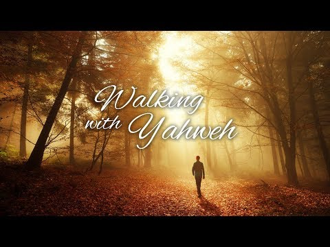 Walking with Yahweh