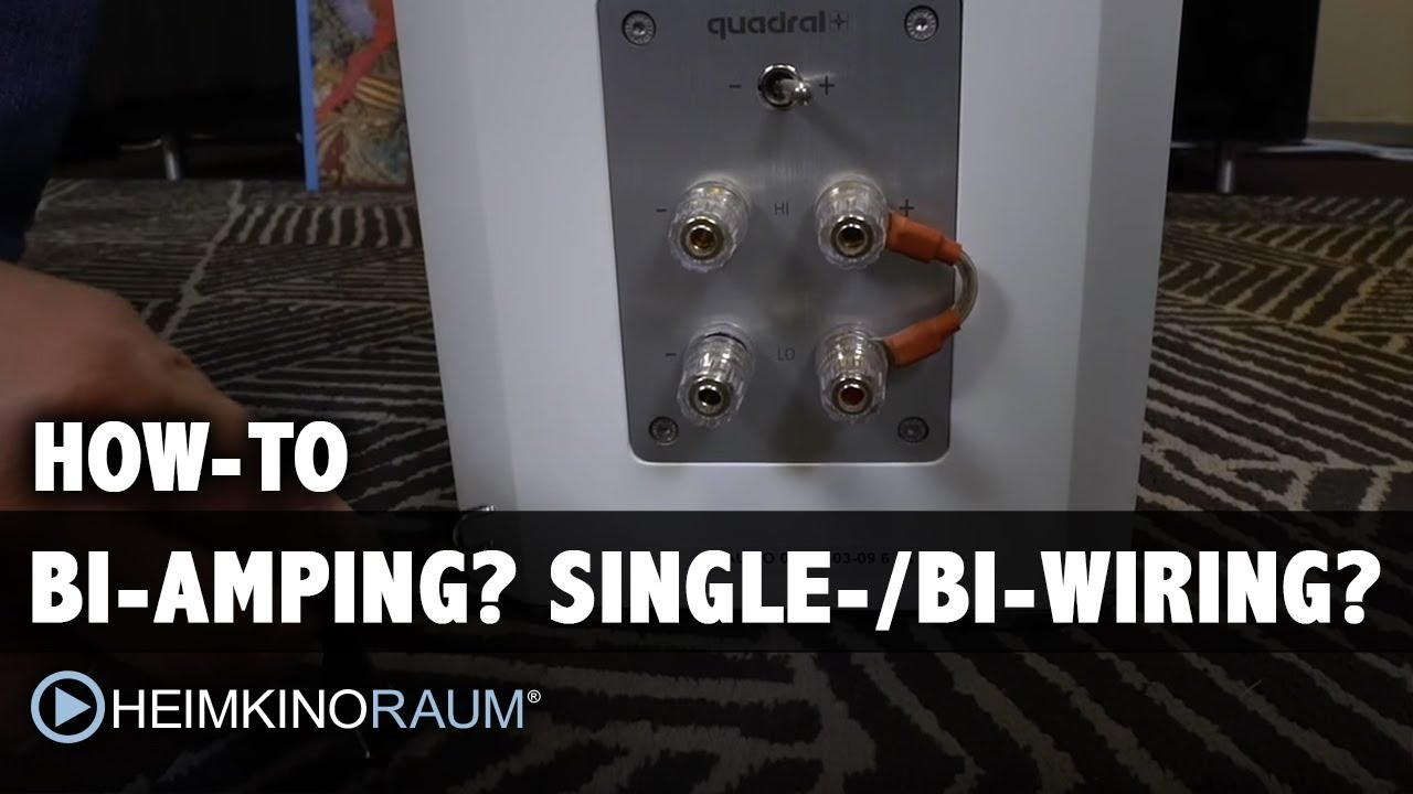How-To: Bi-Amping? Single-Wiring? Bi-Wiring? Lautsprecher Tipps von on
