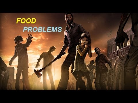 FOOD PROBLEMS - The Walking Dead: Season 1