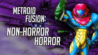 Metroid Fusion: Non-Horror Horror