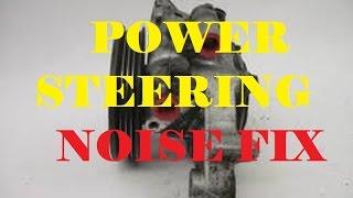 POWER STEERING PUMP WHINE REPAIR - LOW COST