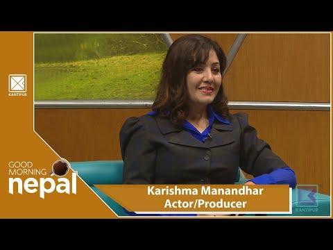 Karishma Manandhar | Actor/Producer | Good Morning Nepal | 27 October 2018