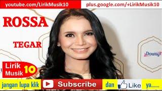 Video Rossa - Tegar (OFFICIAL LYRIC VIDEO) | LIRIKMUSIK10 download MP3, 3GP, MP4, WEBM, AVI, FLV September 2017