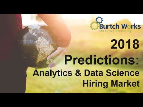 2018 Predictions for the Analytics & Data Science Hiring Market