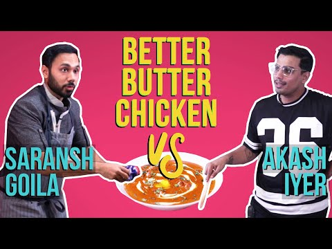Who Can Make Better Butter Chicken - Saransh Goila vs Akash | BuzzFeed India