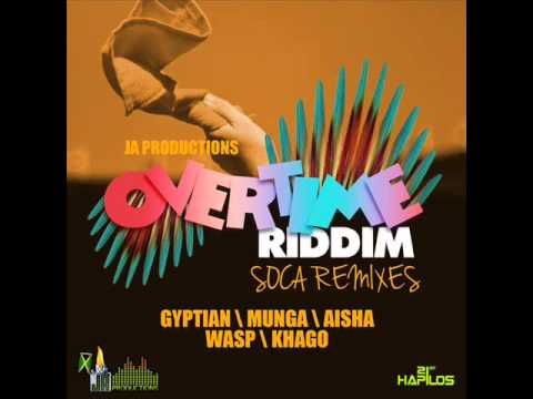 OVERTIME RIDDIM (SOCA REMIX) MIXX BY DJ-M.o.M POPCAAN, GYPTIAN, MUNGA, KHAGO, WASP & AISHA