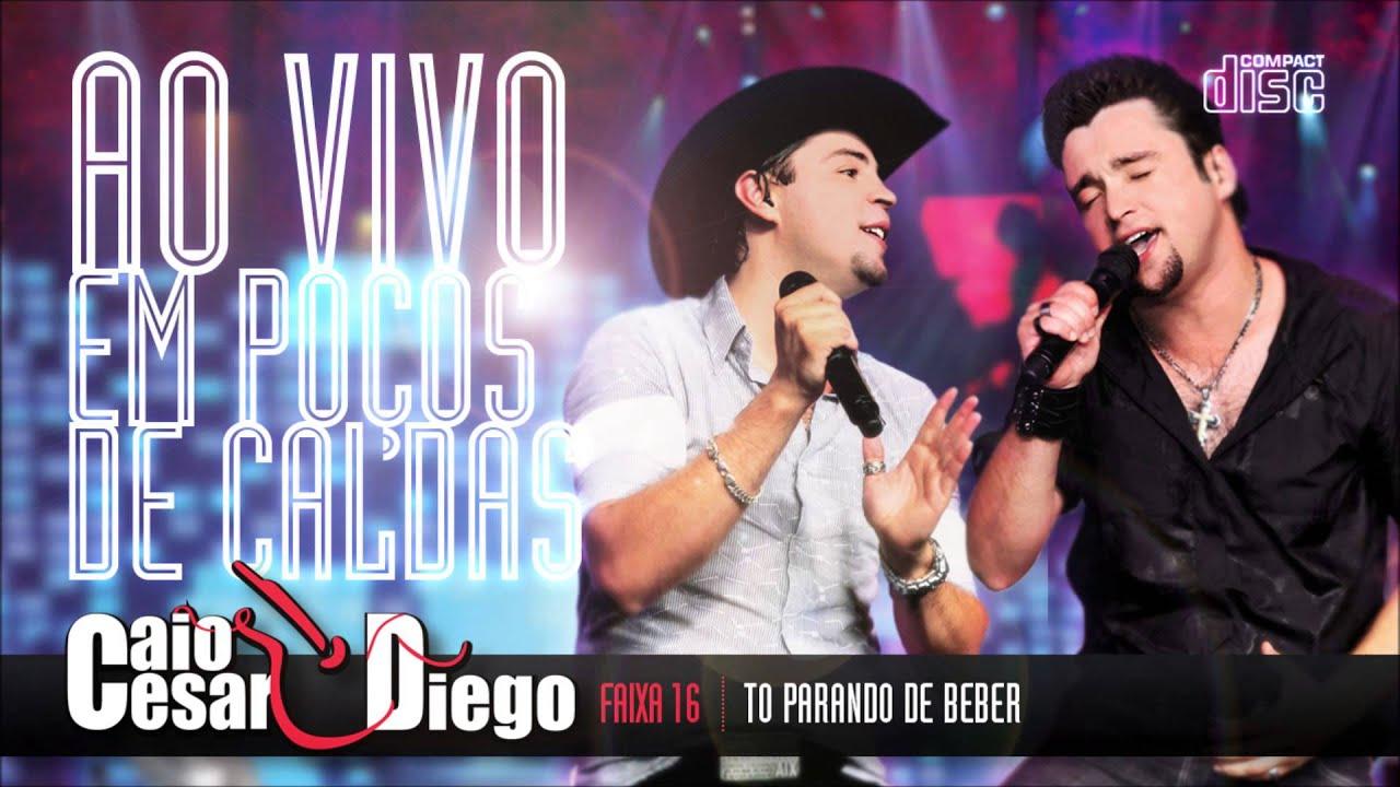 [CD] Caio Cesar & Diego - To parando de beber (Ao Vivo em Poços de Caldas)