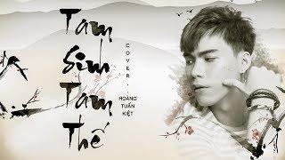 Tam Sinh Tam Thế OST - Hoàng Tuấn Kiệt