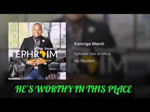 ephraim kalenga wandi lyric video youtube