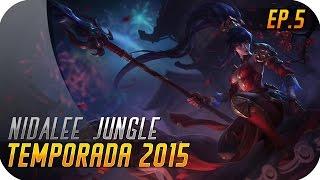 TEMPORADA 2015 | EP 5 | NIDALEE | El Jungle de moda y con nueva Skin!!
