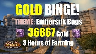 WoW Gold Binge Series: Embersilk Bags - 36867 Gold 3 Hours of Farming + Crafting Time, WoD Guide 6.2