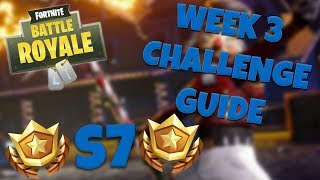 HOW TO COMPLETE ALL WEEK 3 CHALLENGES – SEASON 7   FORTNITE BATTLE ROYALE TIPS/TUTORIALS
