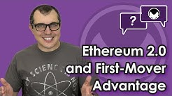 Ethereum Q&A: Ethereum 2.0 and first-mover advantage