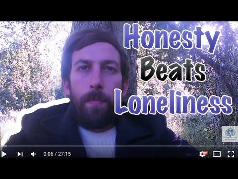 How To Deal With Loneliness: Honesty Is Your Teacher