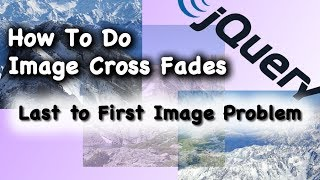 JQuery Cross Fade Tutorial Last to First Image