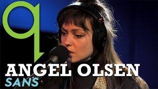 Angel Olsen - Sans (LIVE)
