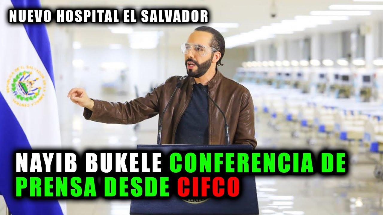 Nayib Bukele Cadena Nacional | Nuevo Hospital El Salvador