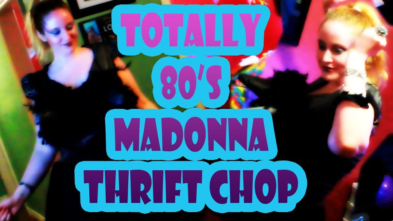 Totally 80\'s Madonna Costume - Thrift Chop - YouTube