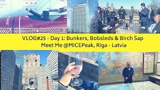 VLOG #25: Day 1 - Bunkers, Bobsleds and Birch Trees! Meet Me @MICEPeak Riga, Latvia