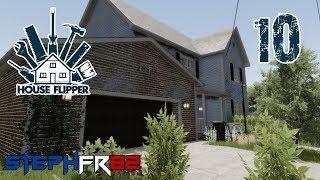 House Flipper - Ep 10 FIN - La maison inoccupée