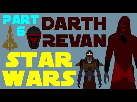 Star Wars Legends: Darth Revan (Part 6 of 6)