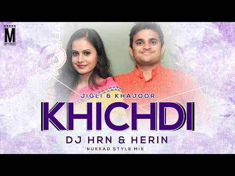 Jigli & Khajur | Khichdi | Nukkad Style | DJ HRN & Herin