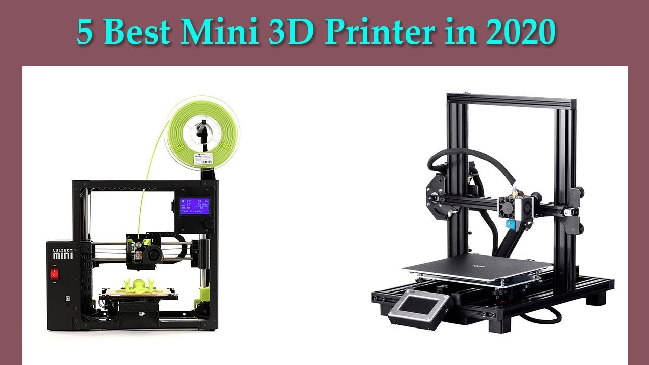 Best 3d Printer 2020.5 Best Mini 3d Printer In 2020