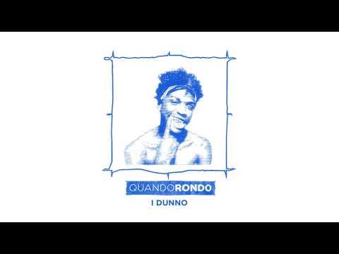 Quando Rondo - I Dunno (Official Audio)