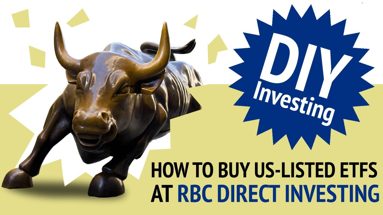 How To Buy Uslisted Etfs At Rbc Direct Investing  Diy Investing With  Justin Bender