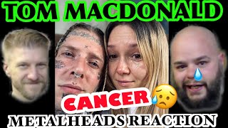 I'm not crying, You're crying | TOM MACDONALD - CANCER | Metalheads Reaction