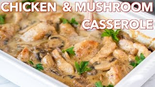 Easy Chicken And Mushroom Casserole Recipe   Natasha's Kitchen