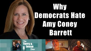 26 Oct 2020 Why Democrats Hate Amy Coney Barrett