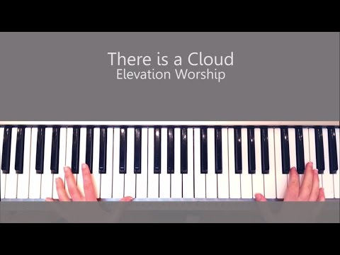 There is a Cloud by Elevation Worship - Piano Tutorial and Chords