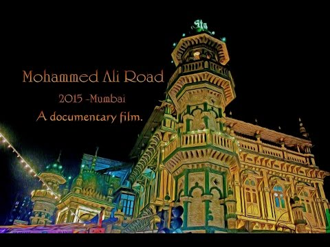 Mohammed Ali Road, Mumbai | Documentary film | 2015 | Directed by Junaid