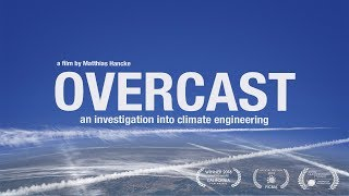 OVERCAST-CLIMATE ENGINEERING (CHEMTRAIL DOCUMENTARY / GEOENGINEERING DOCUMENTARY) 2020