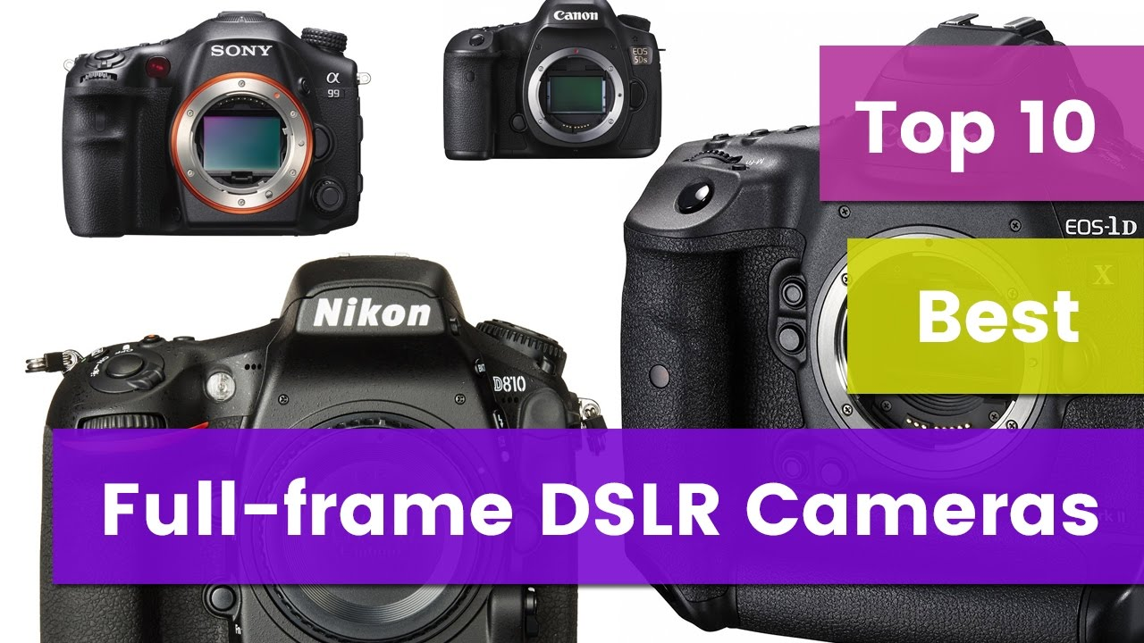 Top 10 Best Full-frame DSLR Cameras in 2017 - Bestify - YouTube