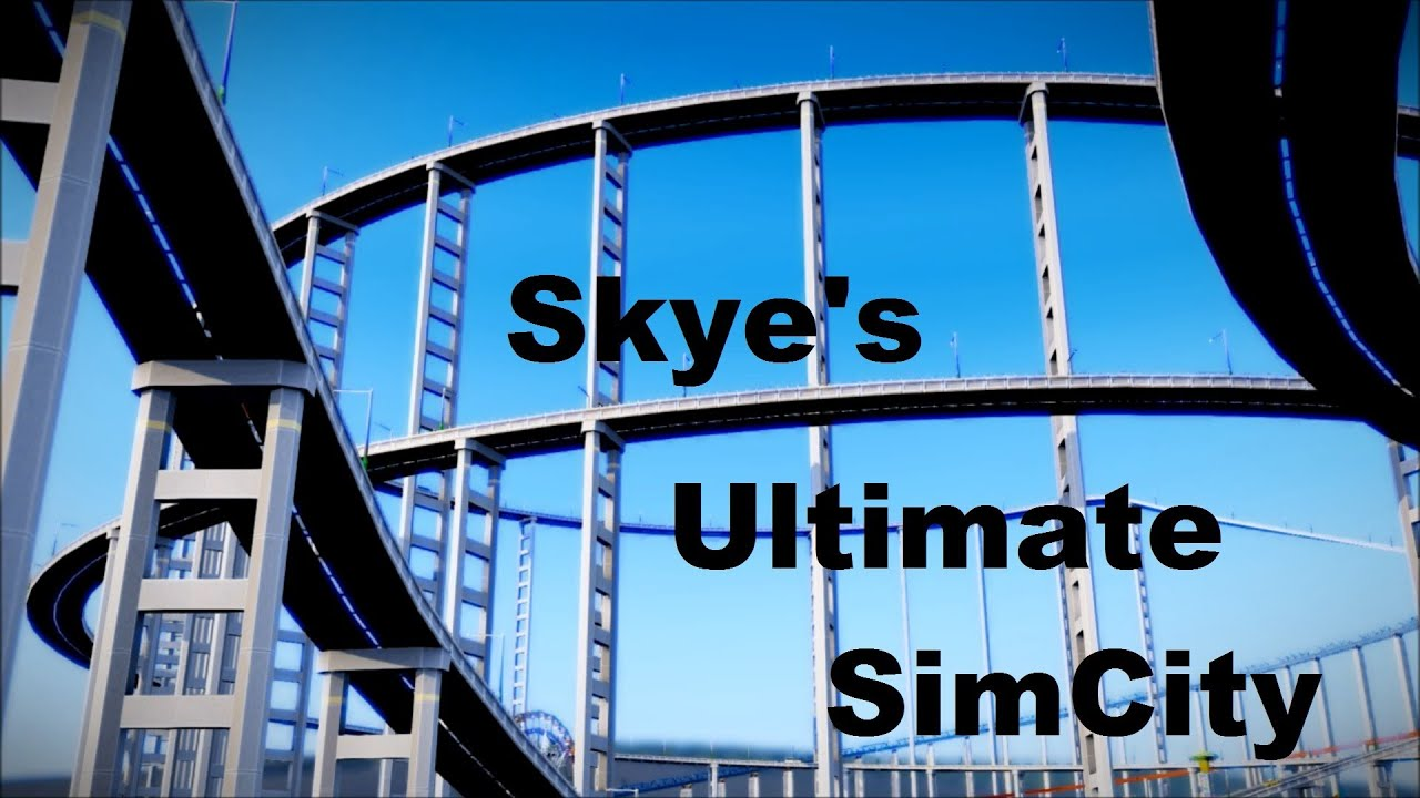Ultimate SimCity - Crazy, Insane and Beautiful - My Ultimate SimCity