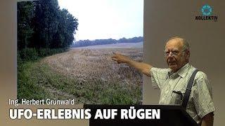 Ing. Herbert Grünwald - UFO-ERLEBNIS AUF RÜGEN