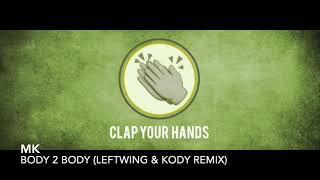 MK - Body 2 Body (Leftwing Kody Remix)