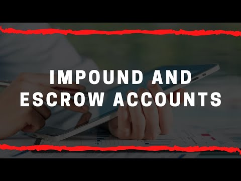 Impound and Escrow Accounts
