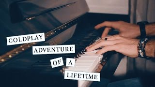 """Adventure of a Lifetime"" - Coldplay (Piano Cover)"