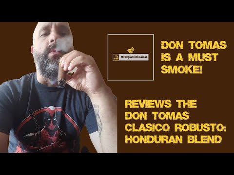 MrCigarEnthusiast Reviews The Don Tomas Clasico Robusto - Honduran Blend