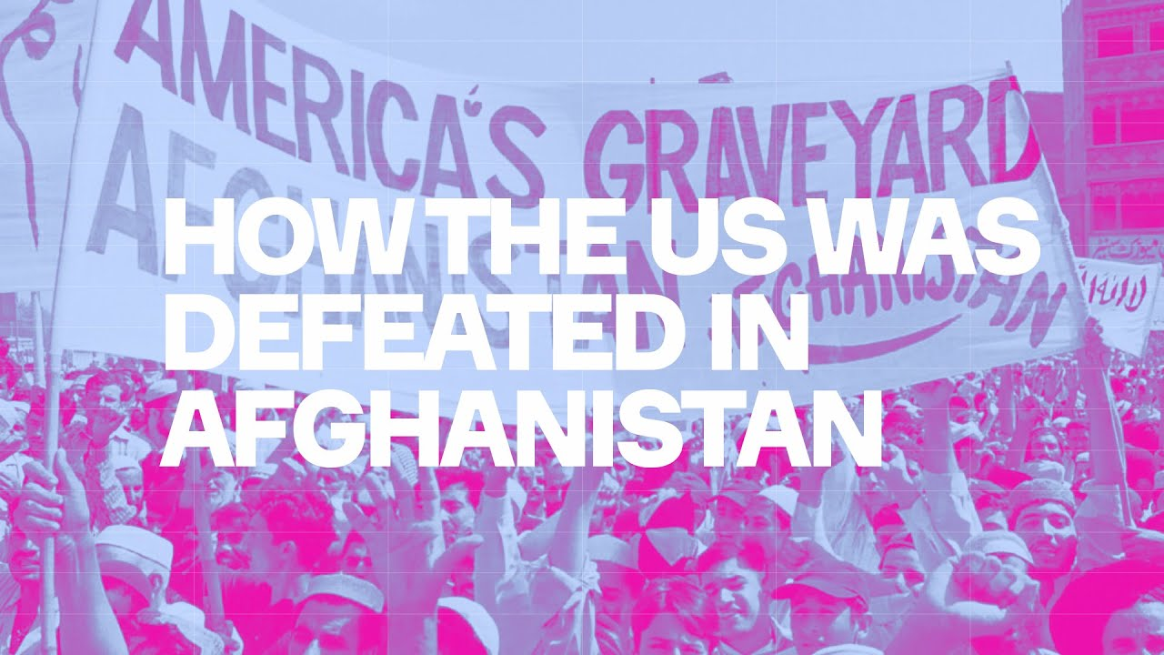 How The US Was Defeated In Afghanistan